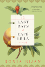 The Last Days of Café Leila: A Novel Cover Image