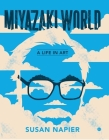 Miyazakiworld: A Life in Art Cover Image