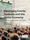 Managing Events, Festivals and the Visitor Economy: Concepts, Collaborations and Cases Cover Image