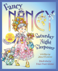 Fancy Nancy: Saturday Night Sleepover Cover Image