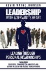 Leadership With A Servant's Heart: Leading Through Personal Relationships Cover Image