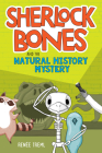 Sherlock Bones and the Natural History Mystery Cover Image