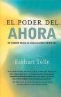 El Poder del Ahora: Un Camino Hacia La Realizacion Espiritual = The Power of Now Cover Image