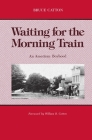 Waiting for the Morning Train: An American Boyhood (Great Lakes Books) Cover Image