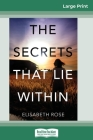 The Secrets That Lie Within (16pt Large Print Edition) Cover Image