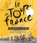 Le Tour de France: The Official History Cover Image