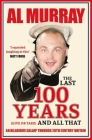 The Last 100 Years (give or take) and All That Cover Image