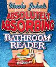 Uncle John's Absolutely Absorbing Bathroom Reader: Bathroom Reader The Miniature Edition (RP Minis) Cover Image