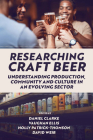 Researching Craft Beer: Understanding Production, Community and Culture in an Evolving Sector Cover Image