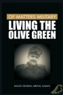 Of Matters Military: Living the Olive Green Cover Image