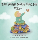 You Were Made For Me: Mom*Dad*Donor Cover Image
