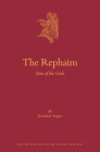The Rephaim: Sons of the Gods (Culture and History of the Ancient Near East #121) Cover Image