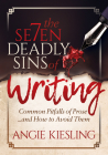 The 7 Deadly Sins (of Writing): Common Pitfalls of Prose...and How to Avoid Them Cover Image