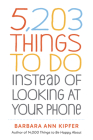5,203 Things to Do Instead of Looking at Your Phone Cover Image