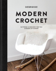 Modern Crochet: Patterns and Designs for the Minimalist Maker Cover Image