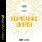 Reappearing Church: The Hope for Renewal in the Rise of Our Post-Christian Culture Cover Image