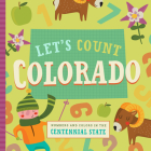 Let's Count Colorado: Numbers and Colors in the Centennial State (Let's Count Regional Board Books) Cover Image