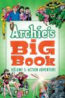 Archie's Big Book Vol. 5: Action Adventure Cover Image