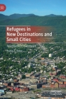 Refugees in New Destinations and Small Cities: Resettlement in Vermont Cover Image