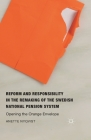Reform and Responsibility in the Remaking of the Swedish National Pension System: Opening the Orange Envelope Cover Image