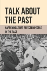 Talk About The Past: Happenings That Affected People In The Past: Remember At Things Forgotten In 1947 Cover Image