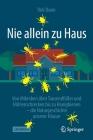 Nie Allein Zu Haus: Von Mikroben Über Tausendfüßer Und Höhlenschrecken Bis Zu Honigbienen - Die Naturgeschichte Unserer Häuser Cover Image