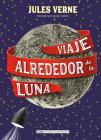 Viaje alrededor de la luna (Clásicos ilustrados) Cover Image