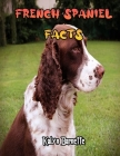 French Spaniel Facts: FRENCH SPANIEL fact for girl age 1-10 FRENCH SPANIEL fact for boy age 1-10 facts about all about FRENCH SPANIEL Cover Image
