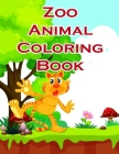 Zoo Animal Coloring Book: Funny Image for special occasion age 2-5, special design from Professsional Artist Cover Image
