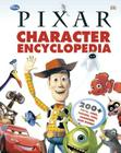 Disney Pixar Character Encyclopedia: 200-Plus Toys, Cars, Heroes, Fish, Monsters, and More Cover Image