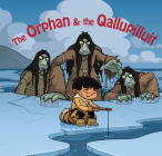 The Orphan and the Qallupilluit: English Edition Cover Image