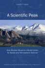 A Scientific Peak: How Boulder Became a World Center for Space and Atmospheric Science Cover Image
