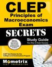 CLEP Principles of Macroeconomics Exam Secrets Study Guide: CLEP Test Review for the College Level Examination Program Cover Image