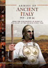 Armies of Ancient Italy 753-218 BC: From the Foundation of Rome to the Start of the Second Punic War Cover Image