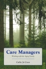 Care Managers: Working with the Aging Family: Working with the Aging Family Cover Image