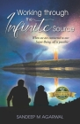 Working through the Infinite Source: When we are connected to our Super-Being, all is possible! Cover Image