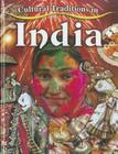 Cultural Traditions in India (Cultural Traditions in My World #3) Cover Image
