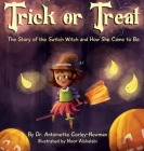 Trick or Treat: The Story of the Switch Witch and How She Came to Be Cover Image