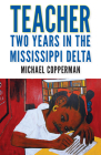 Teacher: Two Years in the Mississippi Delta Cover Image