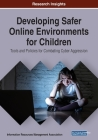 Developing Safer Online Environments for Children: Tools and Policies for Combatting Cyber Aggression Cover Image