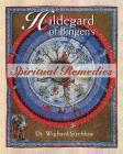 Hildegard of Bingen's Spiritual Remedies Cover Image