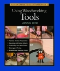 Taunton's Complete Illustrated Guide to Using Woodworking Tools (Complete Illustrated Guides (Taunton)) Cover Image