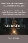 Dark Souls Remastered Walkthrough Guide: Complete walkthrough guide of all Dark Souls Remastered bosses, all areas, secret and more. Cover Image