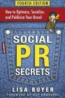 Social PR Secrets: How to Optimize, Socialize, and Publicize Your Brand 2018 Cover Image