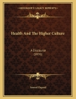 Health And The Higher Culture: A Discourse (1876) Cover Image