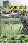 The Lawless Side of War: Making Millions on the Vietnam Black-Market - A Fictional Memoir Cover Image