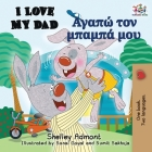 I Love My Dad (English Greek Bilingual Book) (English Greek Bilingual Collection) Cover Image