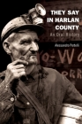 They Say in Harlan County: An Oral History (Oxford Oral History) Cover Image