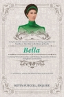 Bella: An Exploration of a Victorian Annulment of Marriage Appeal Record to the House of Lords Containing Witness Transcripts Cover Image