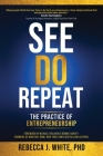 See, Do, Repeat: The Practice of Entreprenuership Cover Image